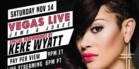 KeKe Wyatt Vegas Live - Jams & Jokes PPV tickets