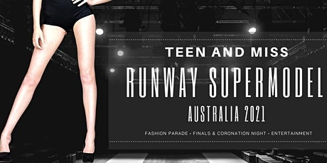 Teen & Miss Runway Supermodel Australia 2021 tickets