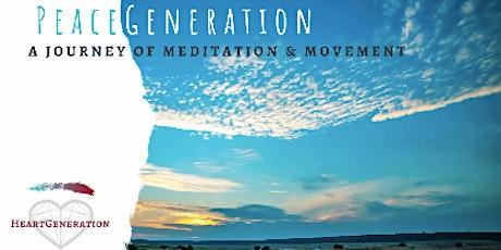 PeaceGeneration: a Journey of Meditation & Movement tickets