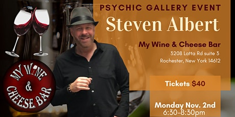 Steven Albert: Psychic Medium Gallery Event  My Wine and Cheese Bar 11/2 tickets