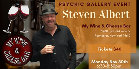 Steven Albert: Psychic Medium Gallery Event  My Wine and Cheese Bar 11/30 tickets