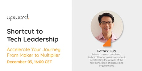Shortcut to Tech Leadership - with Patrick Kua tickets