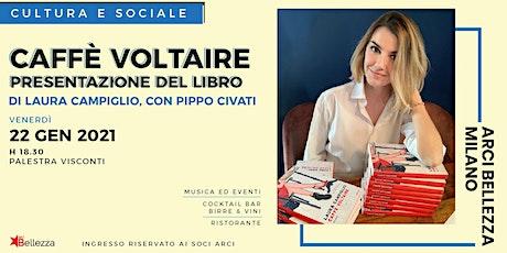 Caffè Voltaire, di Laura Campiglio biglietti