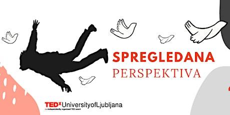 TEDxUniversityofLjubljana 2020: Spregledana perspektiva. tickets