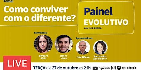 Painel Evolutivo - Como Conviver Com O Diferente? ingressos