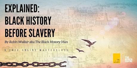 Black History Before Slavery tickets