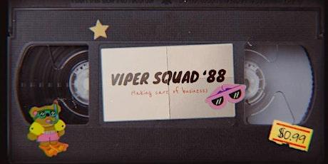 Viper Squad tickets