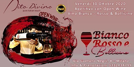 Open Wine Party @ Dito Divino Milano Venerdi 30 Ottobre 2020 -✆3332434799 tickets