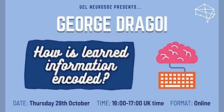 NeuroSoc Talk: Dr. George Dragoi (Yale) tickets