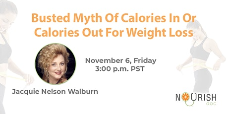 Busted myth of calories in/calories out for Weight Loss tickets