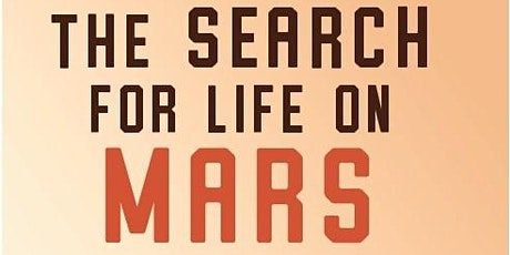 """Looking for Life on Mars – The Greatest Scientific Detective Story Of All"" tickets"