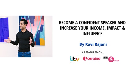 Become a Confident Speaker and Increase your Income, Impact and Influence tickets