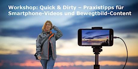 Quick & Dirty – Praxistipps für Smartphone-Videos und Bewegtbild-Content Tickets