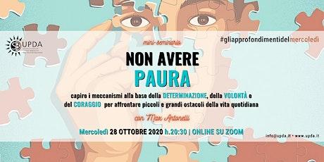 """Mini seminario • """"NON AVERE PAURA"""" con Max Antonelli biglietti"""