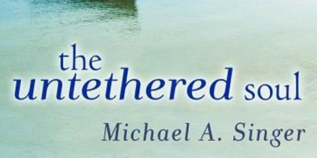 The Untethered Soul: Share your experiences tickets