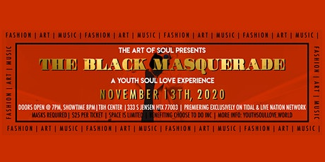 The Black Masquerade: A Youth Soul Love Experience tickets