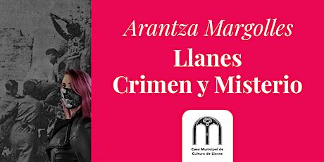 """""""Llanes Crimen y Misterio"""" con Arantza Margolles (Segundo  pase 19.30h)"""