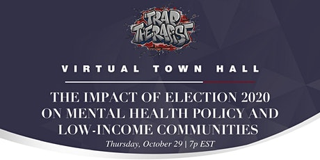 The Impact of Election2020 on Mental Health Policy & Low-Income Communities tickets