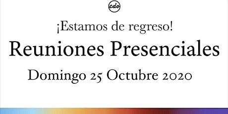 Reuniones Presenciales Domingo 25 Octubre 2020 entradas