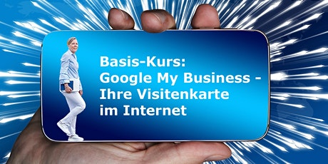 Google My Business – Ihre Visitenkarte im Internet Tickets
