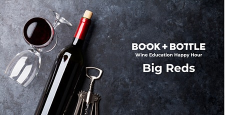 Wine Education Happy Hour: Big Reds tickets