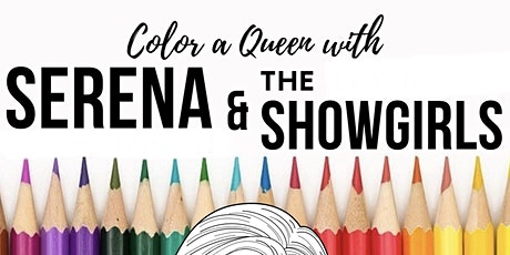Color-a-Queen with Serena & The Showgirls - Coloring Book Launch Party tickets
