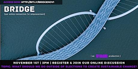 BRIDGE [our means of connection online] 11.1.2020 - an UNDUGU production tickets