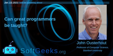 Can Great Programmers Be Taught? (with Prof. John Ousterhout) tickets