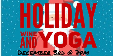 Holiday Wine and Yoga tickets
