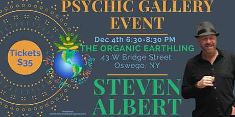 Steven Albert: Psychic Medium Gallery Event  Organic Earthling 12/04 tickets