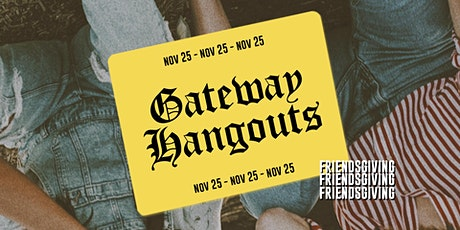 Gateway Hangouts | Friendsgiving