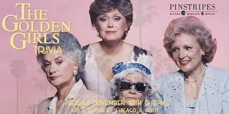 Golden Girls Trivia at Pinstripes Chicago tickets