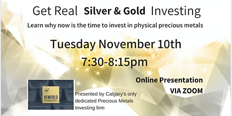 Get Real - Silver & Gold Investing - TUES NOV 10th MDT [ZOOM] tickets