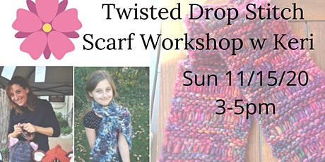 Knit with Keri @ Nest on Main - Twisted Drop Stitch Scarf tickets
