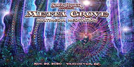 Metta Grove ~ Multimedia Meditation ~ Nov.29, Show  #1 tickets