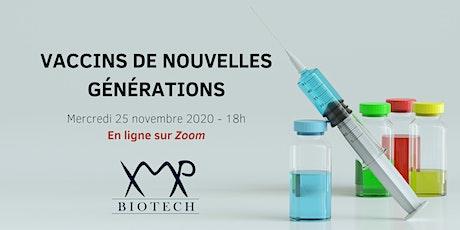 Webinar XMP-Biotech: Vaccins de nouvelles générations billets
