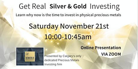 Get Real - Silver & Gold Investing - SAT NOV 21st MDT [ZOOM] tickets