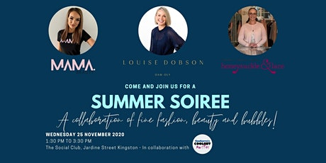 SUMMER SOIREE,  a Collaboration of fine Fashion, Beauty and Bubbles. tickets