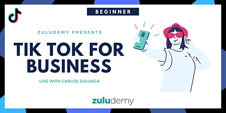 How to Use TikTok for Business - For Beginners tickets