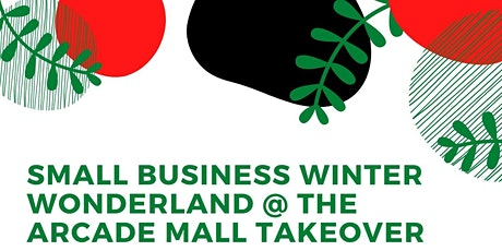 Small Business Holiday Vendor @ The Arcade Mall in Downtown Bridgeport tickets