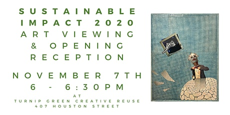 Sustainable Impact 2020 Art Viewing - *Limited Capacity* 6:00 - 6:30 tickets