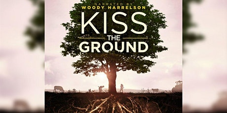 Kiss the Ground (Film Screening) tickets