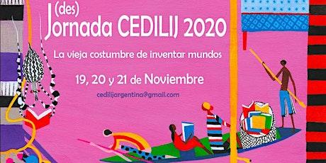 (Des)Jornada CEDILIJ 2020 La Vieja Costumbre de Inventar Mundos entradas