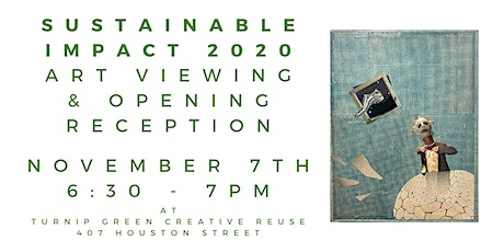 Sustainable Impact 2020 Art Viewing - *Limited Capacity* 6:30 - 7:00 tickets