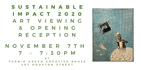 Sustainable Impact 2020 Art Viewing - *Limited Capacity* 7:00 - 7:30 tickets