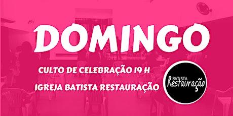 CULTO DE CELEBRAÇÃO IBR- BATISTA RESTAURAÇÃO 25/10/2020 - 19H ingressos