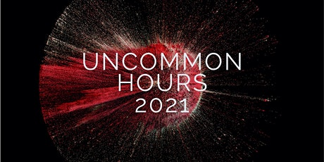 Uncommon Hours 2021: A Monthly Online Class for Writers tickets
