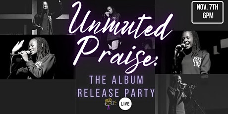 Unmuted Praise: The Album Release Party tickets
