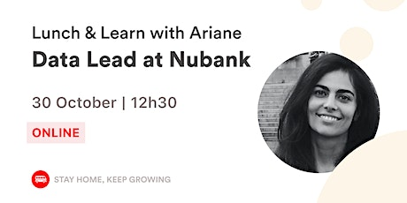 English Event - Lunch & Learn with the Data Lead at Nubank  | Le Wagon SP tickets
