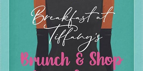 """Breakfast at Tiffany's Evening """"Brunch & Shop"""" for a Cause tickets"""